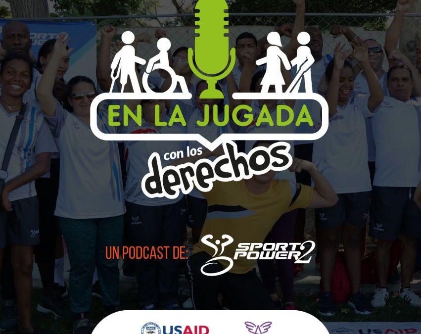 'En la jugada con los derechos' el podcast que retrata el empoderamiento de las personas con discapacidad
